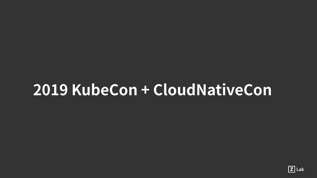 2019 KubeCon + CloudNativeCon