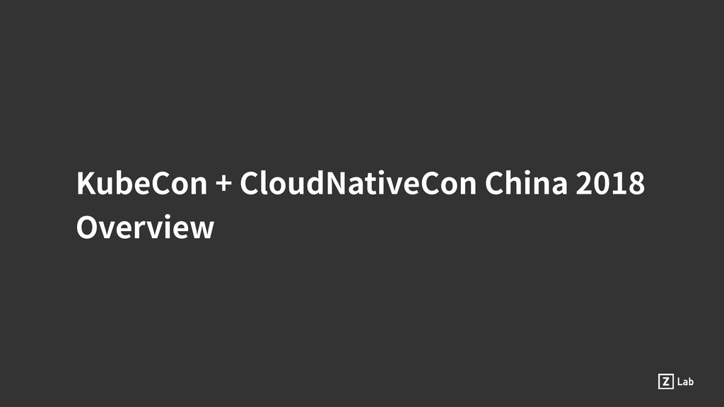 KubeCon + CloudNativeCon China 2018 Overview