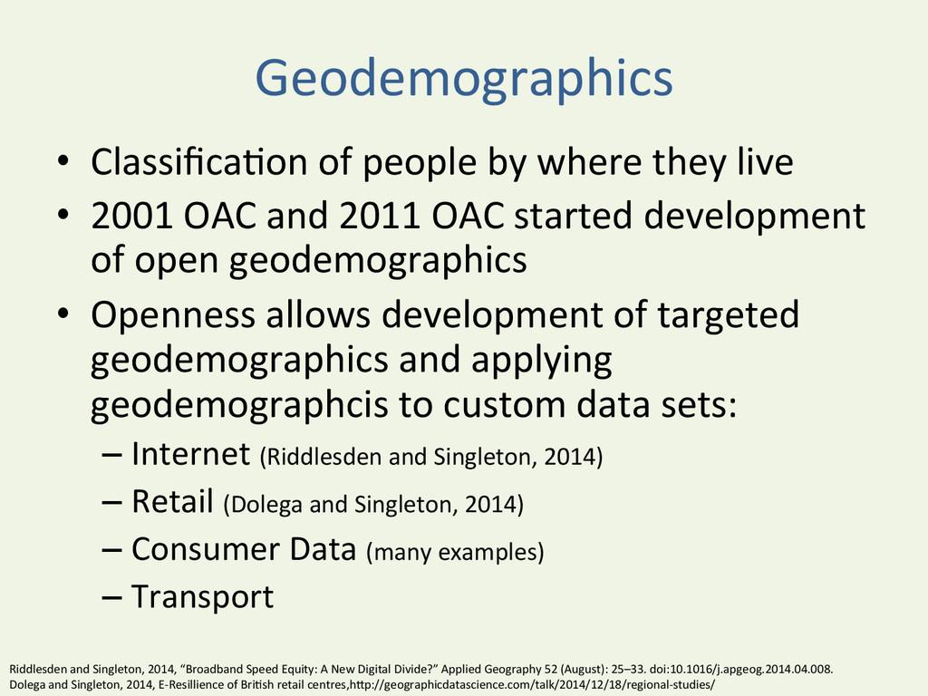 Geodemographics  • Classifica^on of pe...