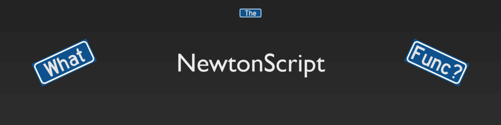 NewtonScript What Func? The