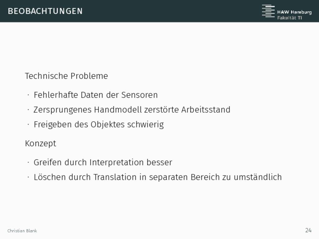beobachtungen Technische Probleme ∙ Fehlerhafte...