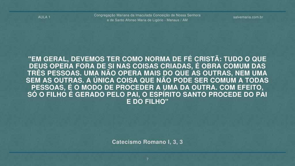 """Catecismo Romano I, 3, 3 """"EM GERAL, DEVEMOS TER..."""