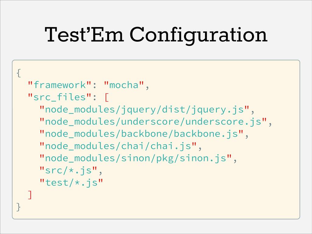 """Test'Em Configuration { """"framework"""": """"mocha"""", """"..."""