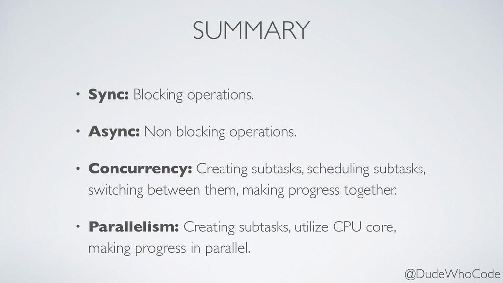SUMMARY • Sync: Blocking operations. • Async: N...