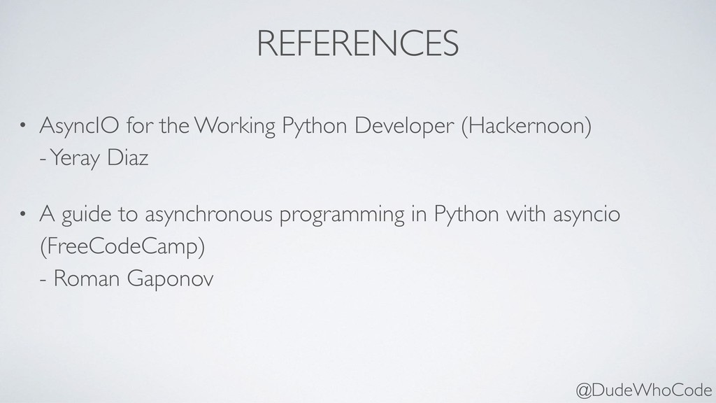 REFERENCES • AsyncIO for the Working Python Dev...