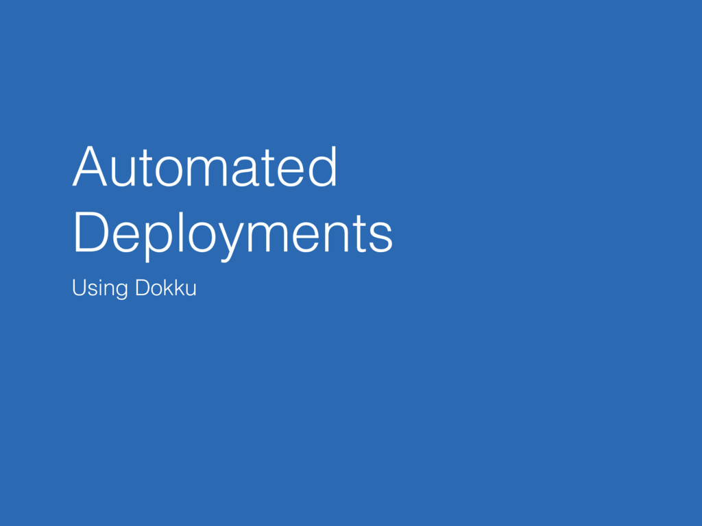 Automated Deployments Using Dokku
