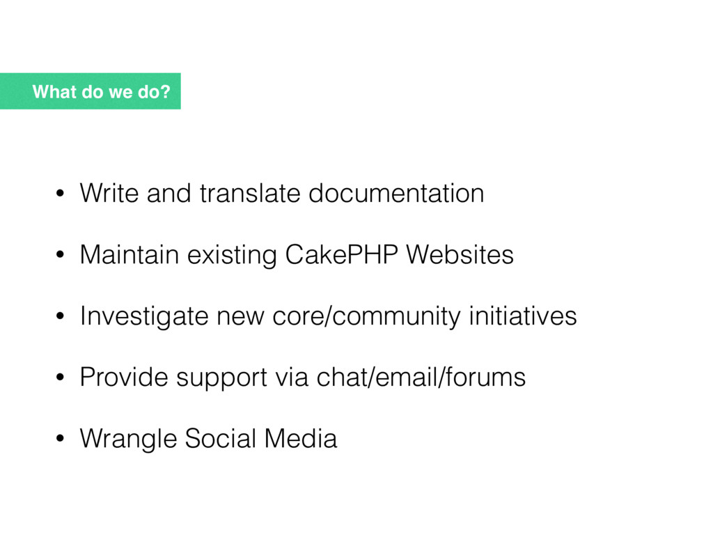 What do we do? • Write and translate documentat...