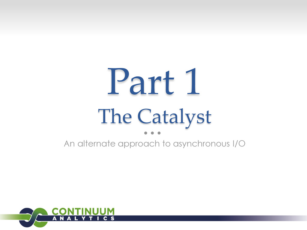 Part 1 The Catalyst An alternate approach to as...