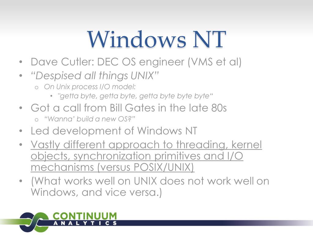 Windows NT • Dave Cutler: DEC OS engineer (VMS ...