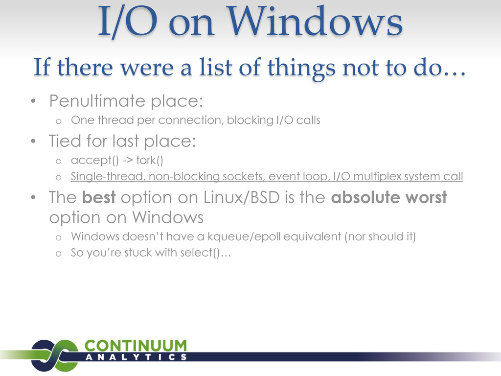 I/O on Windows If there were a list of things n...