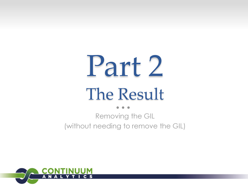 Part 2 The Result Removing the GIL (without nee...