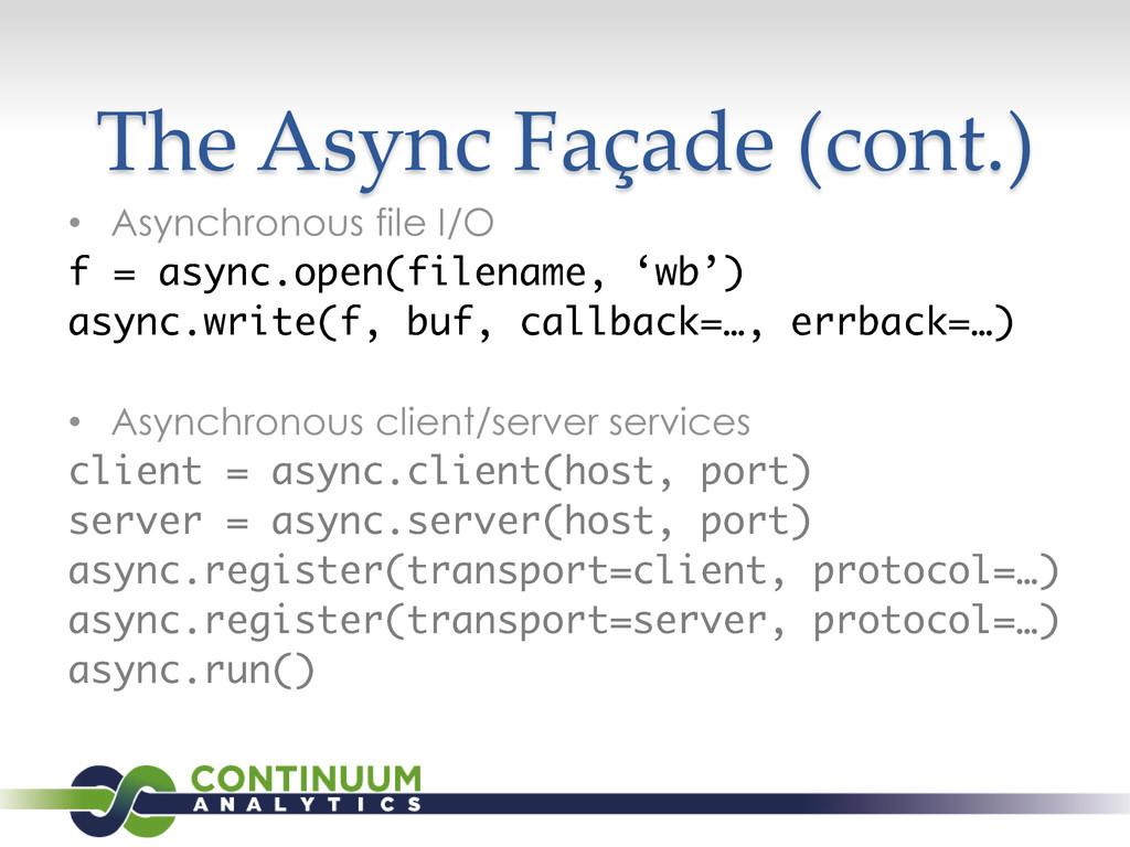 The Async Façade (cont.) • Asynchronous file I/...