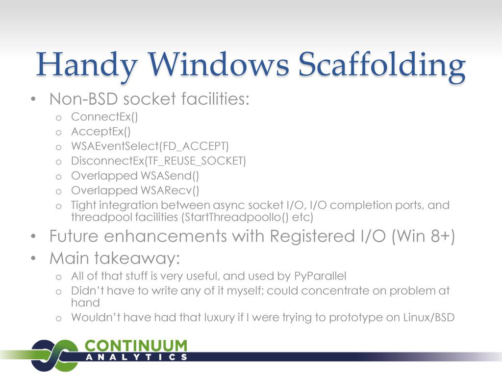 Handy Windows Scaffolding • Non-BSD socket faci...