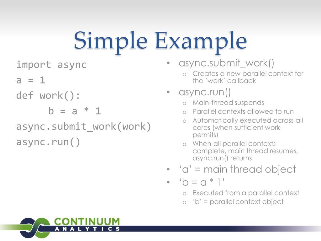 Simple Example • async.submit_work() o Creates ...