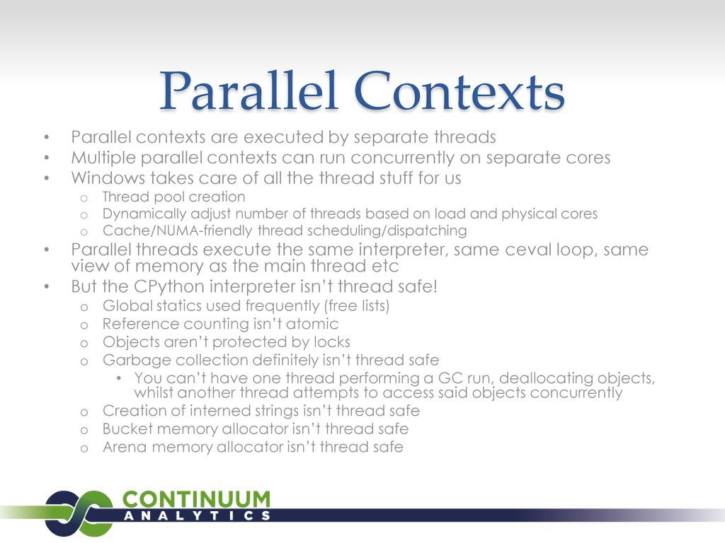 Parallel Contexts • Parallel contexts are execu...