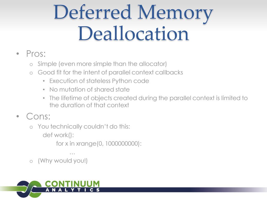 Deferred Memory Deallocation • Pros: o Simple (...