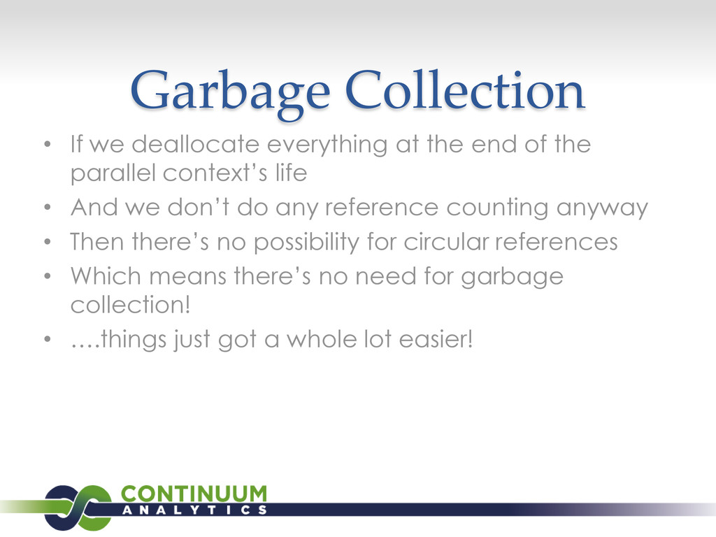 Garbage Collection • If we deallocate everythin...
