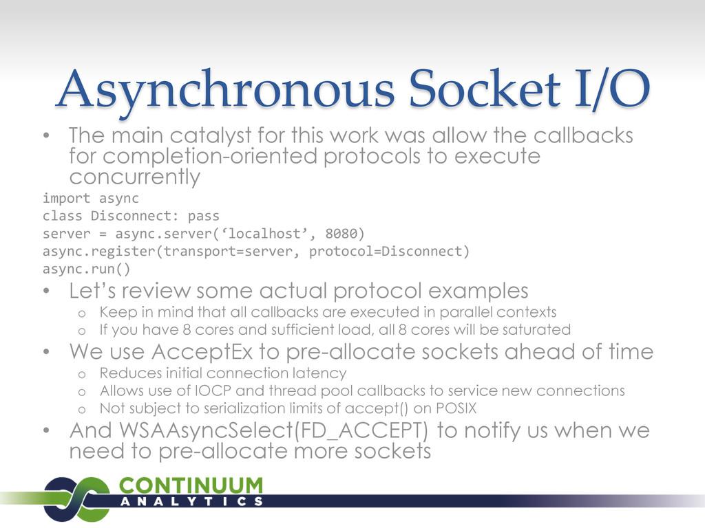 Asynchronous Socket I/O • The main catalyst for...