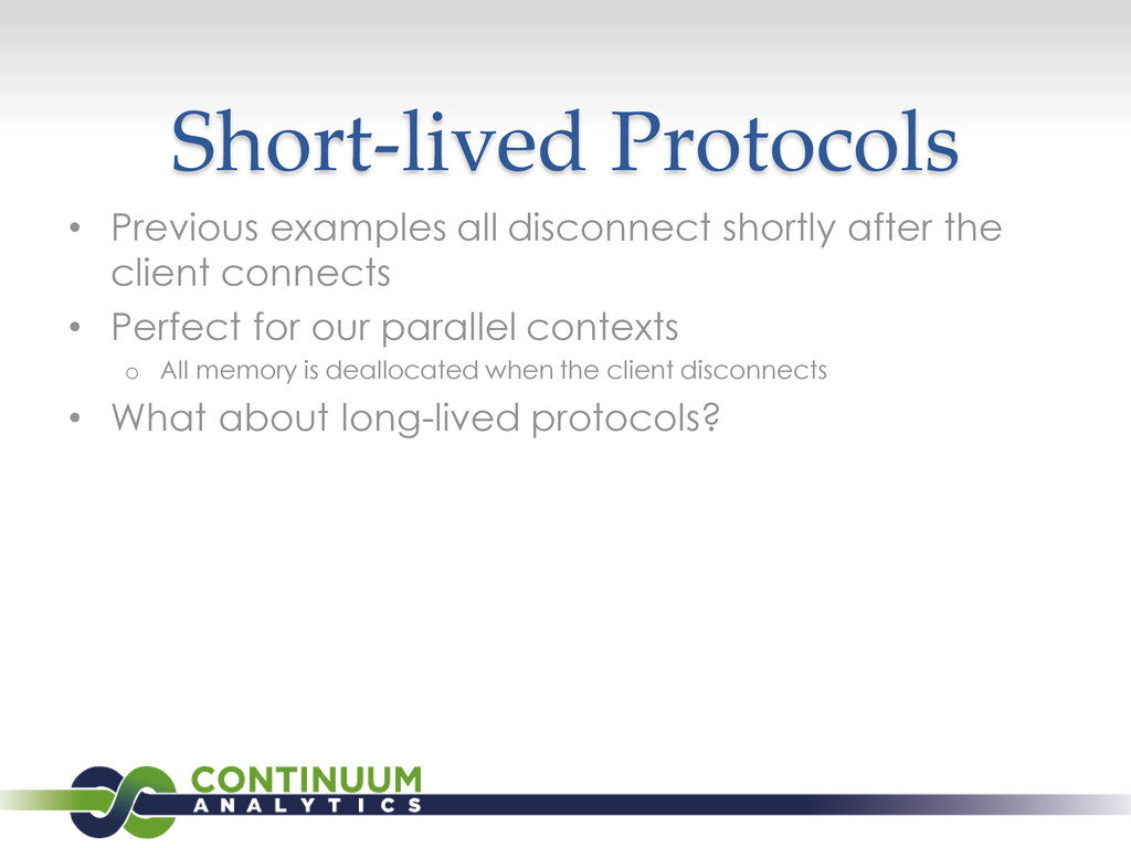 Short-lived Protocols • Previous examples all d...