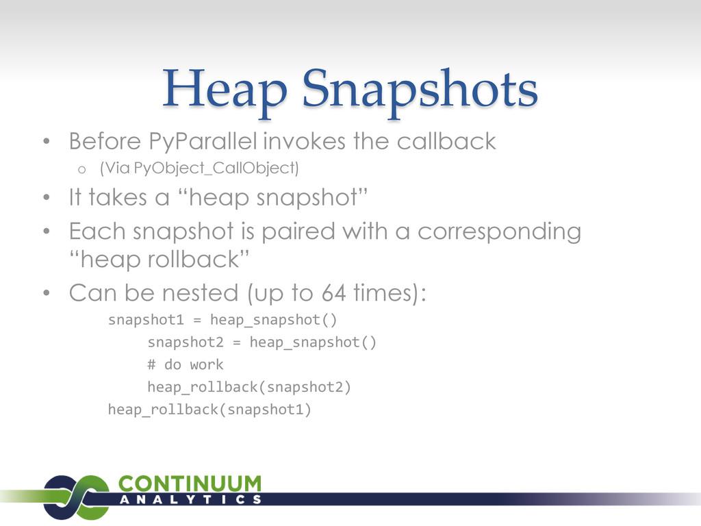 Heap Snapshots • Before PyParallel invokes the ...