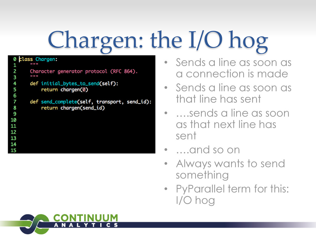 Chargen: the I/O hog • Sends a line as soon as ...