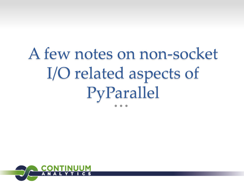 A few notes on non-socket I/O related aspects o...