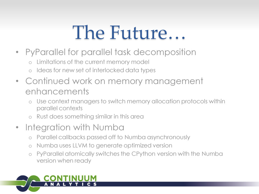 The Future… • PyParallel for parallel task deco...