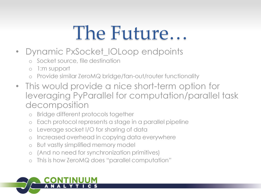 The Future… • Dynamic PxSocket_IOLoop endpoints...