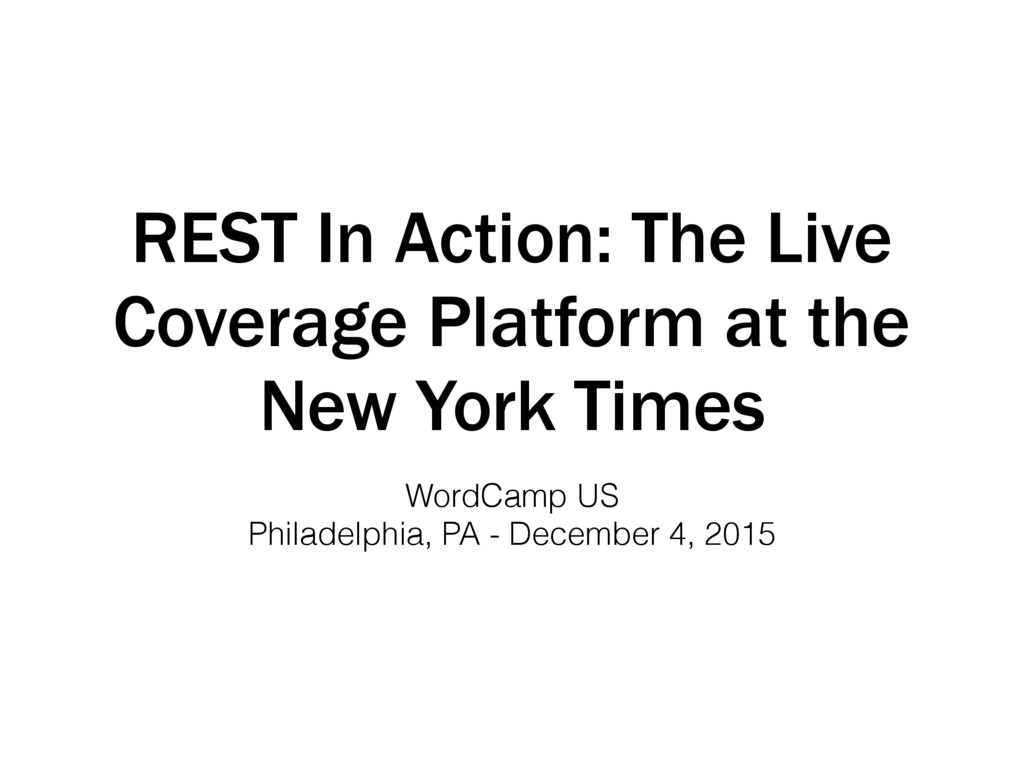 REST In Action: The Live Coverage Platform at t...