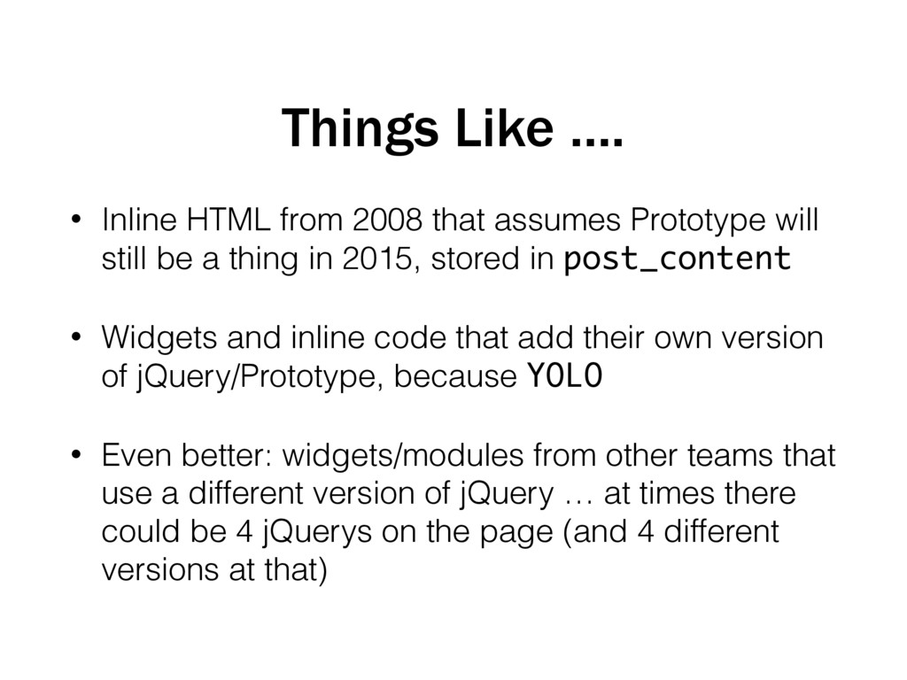 • Inline HTML from 2008 that assumes Prototype ...
