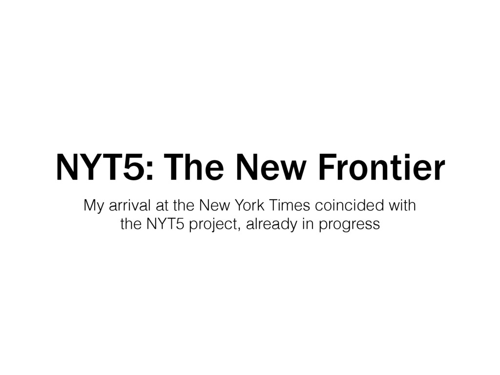 NYT5: The New Frontier My arrival at the New Yo...