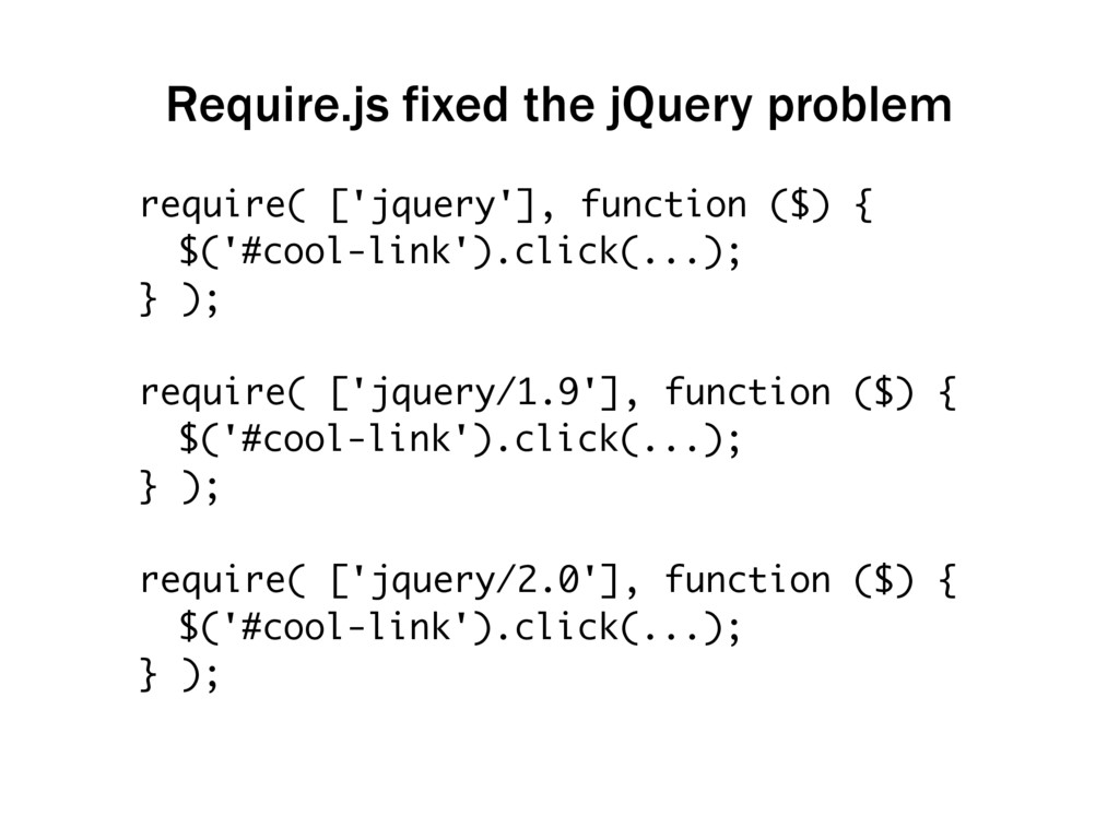 require( ['jquery'], function ($) { $('#cool-li...