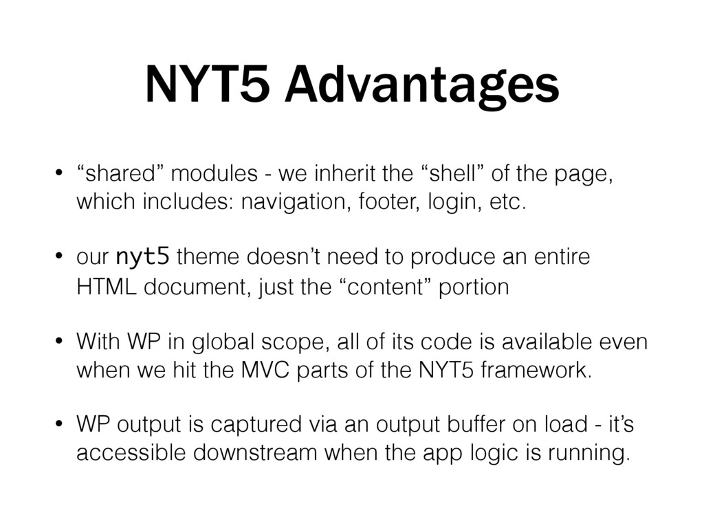 "NYT5 Advantages • ""shared"" modules - we inherit..."