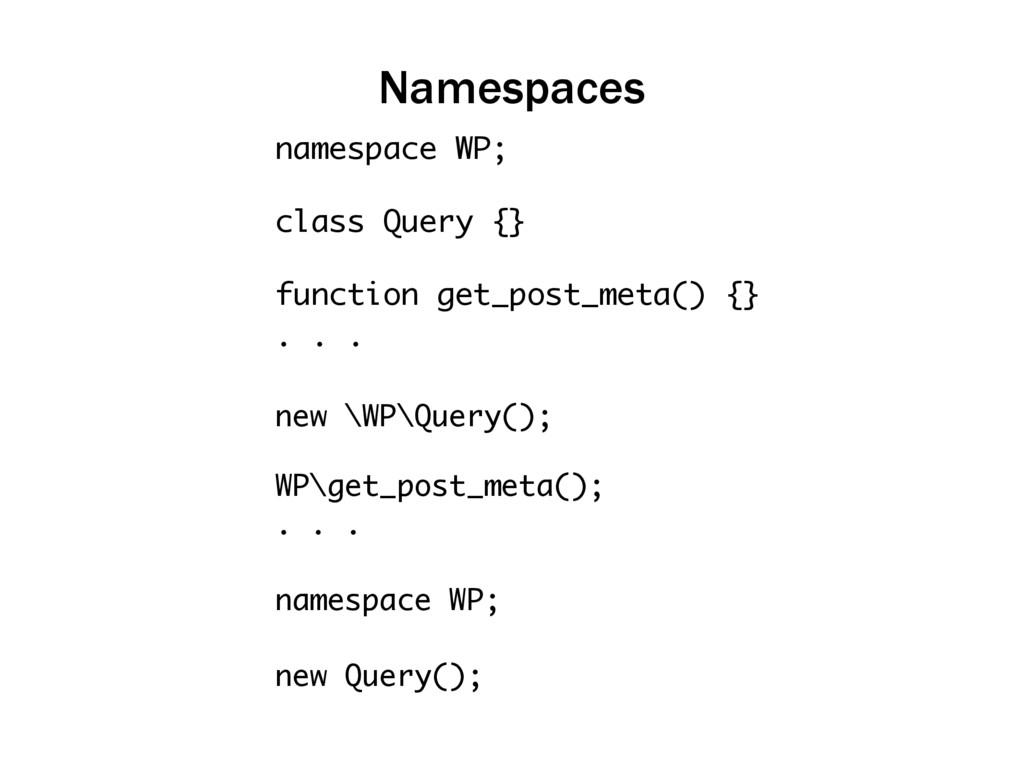 Namespaces namespace WP; class Query {} functio...