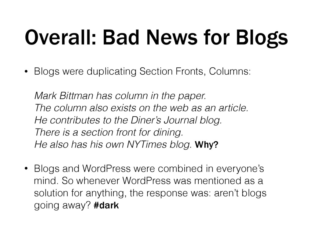 Overall: Bad News for Blogs • Blogs were duplic...