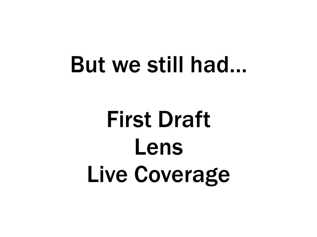 But we still had…