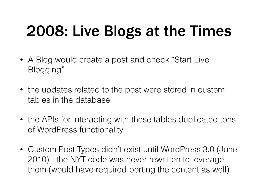2008: Live Blogs at the Times • A Blog would cr...