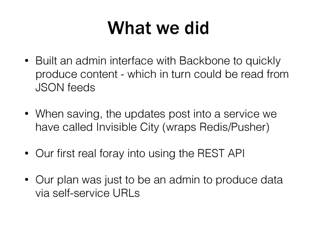 • Built an admin interface with Backbone to qui...