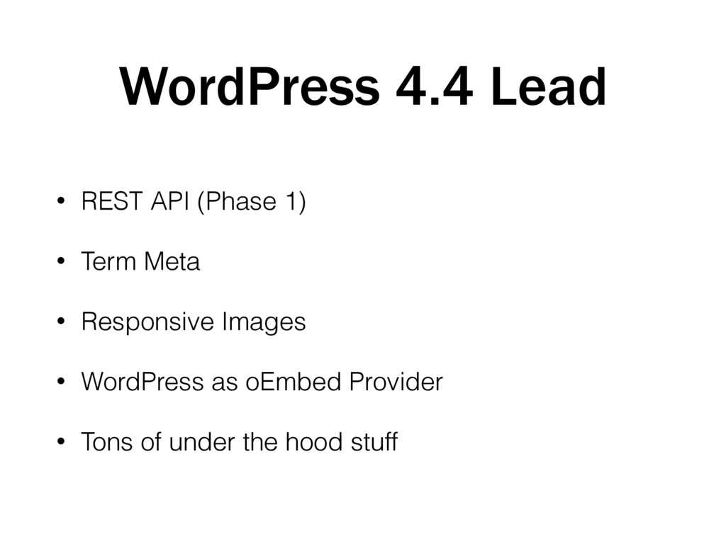 WordPress 4.4 Lead • REST API (Phase 1) • Term ...