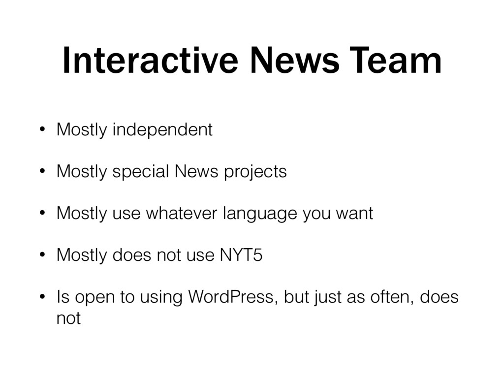 Interactive News Team • Mostly independent • Mo...