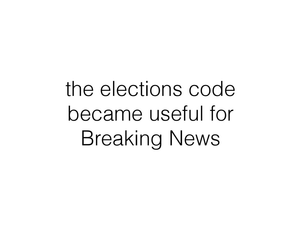 the elections code became useful for Breaking N...