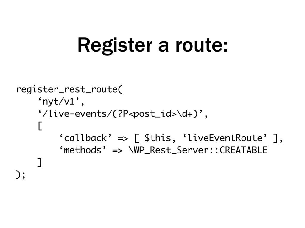 Register a route: register_rest_route( 'nyt/v1'...