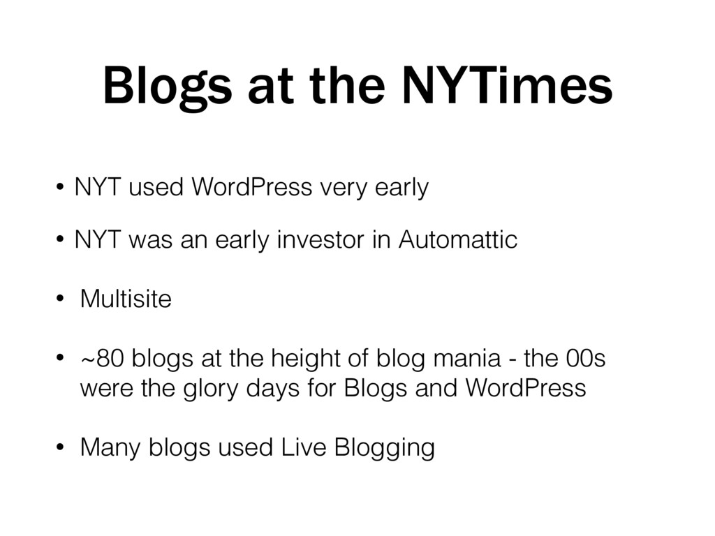 Blogs at the NYTimes • NYT used WordPress very ...