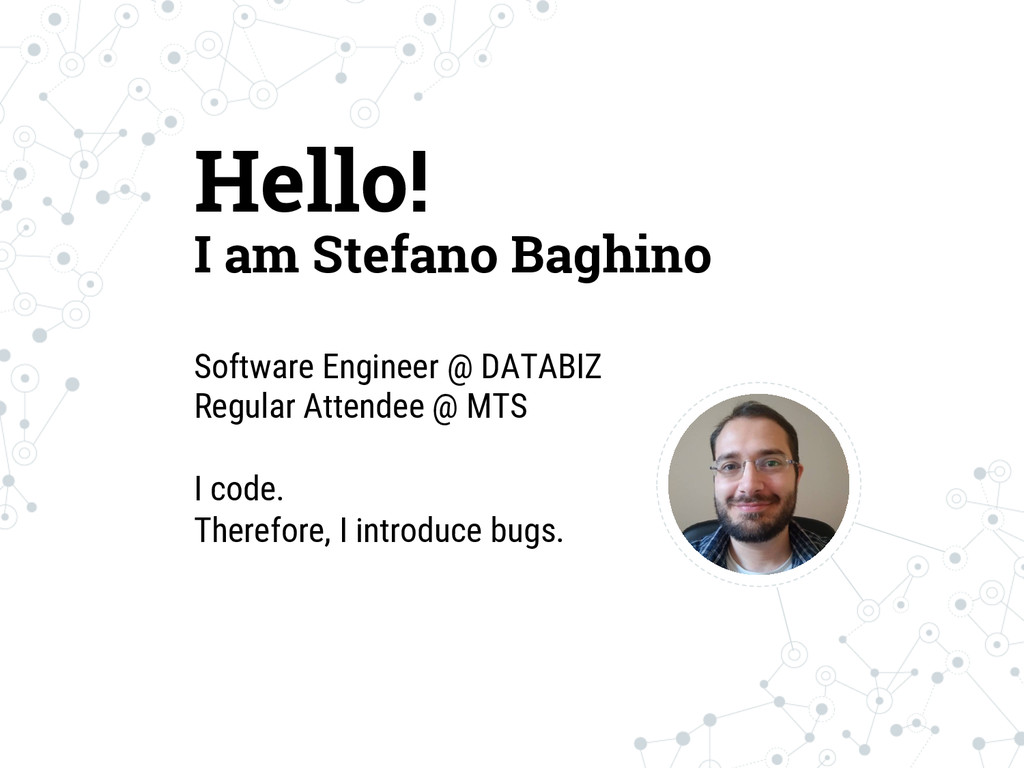 Hello! I am Stefano Baghino Software Engineer @...