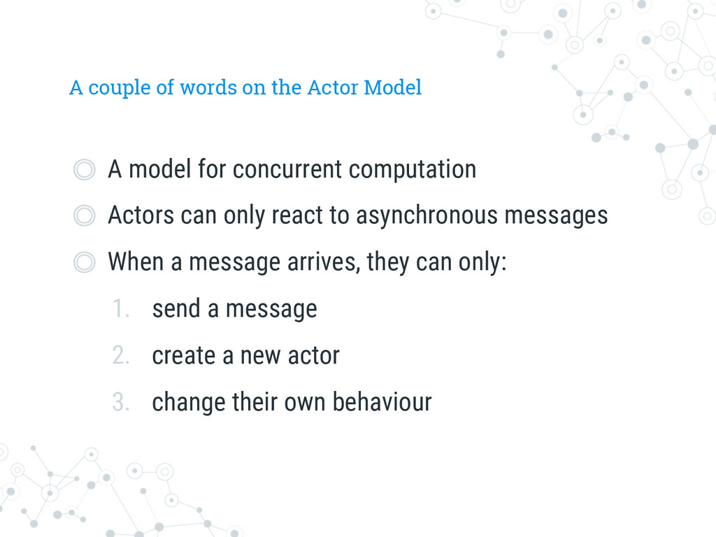 A couple of words on the Actor Model  A model...