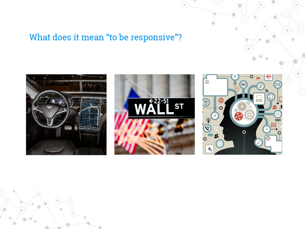 """What does it mean """"to be responsive""""?"""