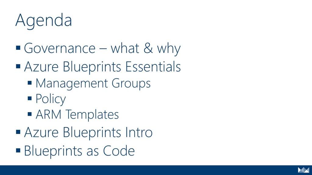 ▪ Governance – what & why ▪ Azure Blueprints Es...