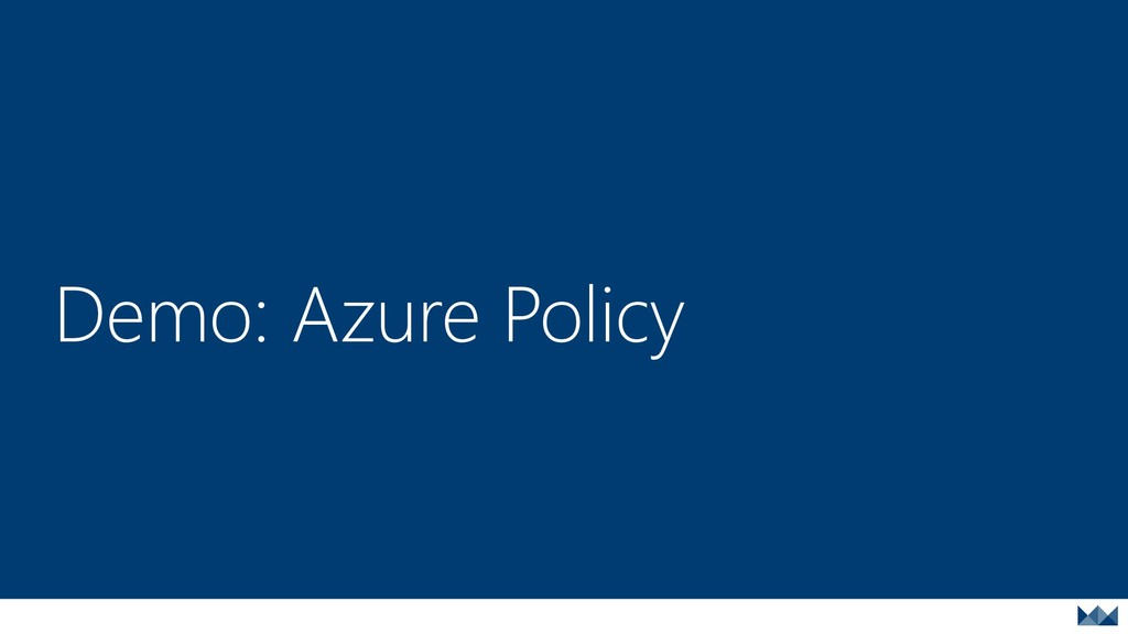 Demo: Azure Policy