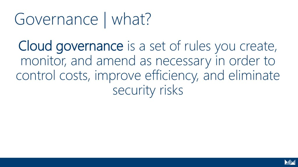 Cloud governance is a set of rules you create, ...