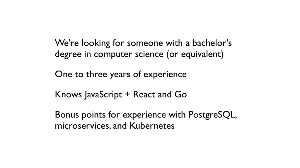 We're looking for someone with a bachelor's deg...